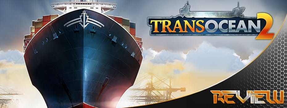 TransOcean 2: Rivals REVIEW